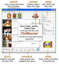 ChiliBurner is the best way to save, share and enjoy your home video masterpieces on CD and DVD.